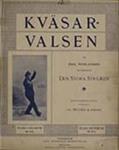 Kväsar-valsen (Ur Emil NorlandersNyårsrevyDen Stora Sträjken)