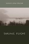Taking Flight by Nancy Dew Taylor